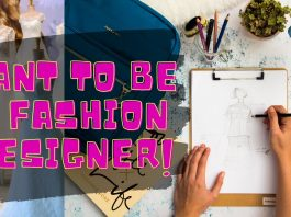 Want to be a Fashion Designer?