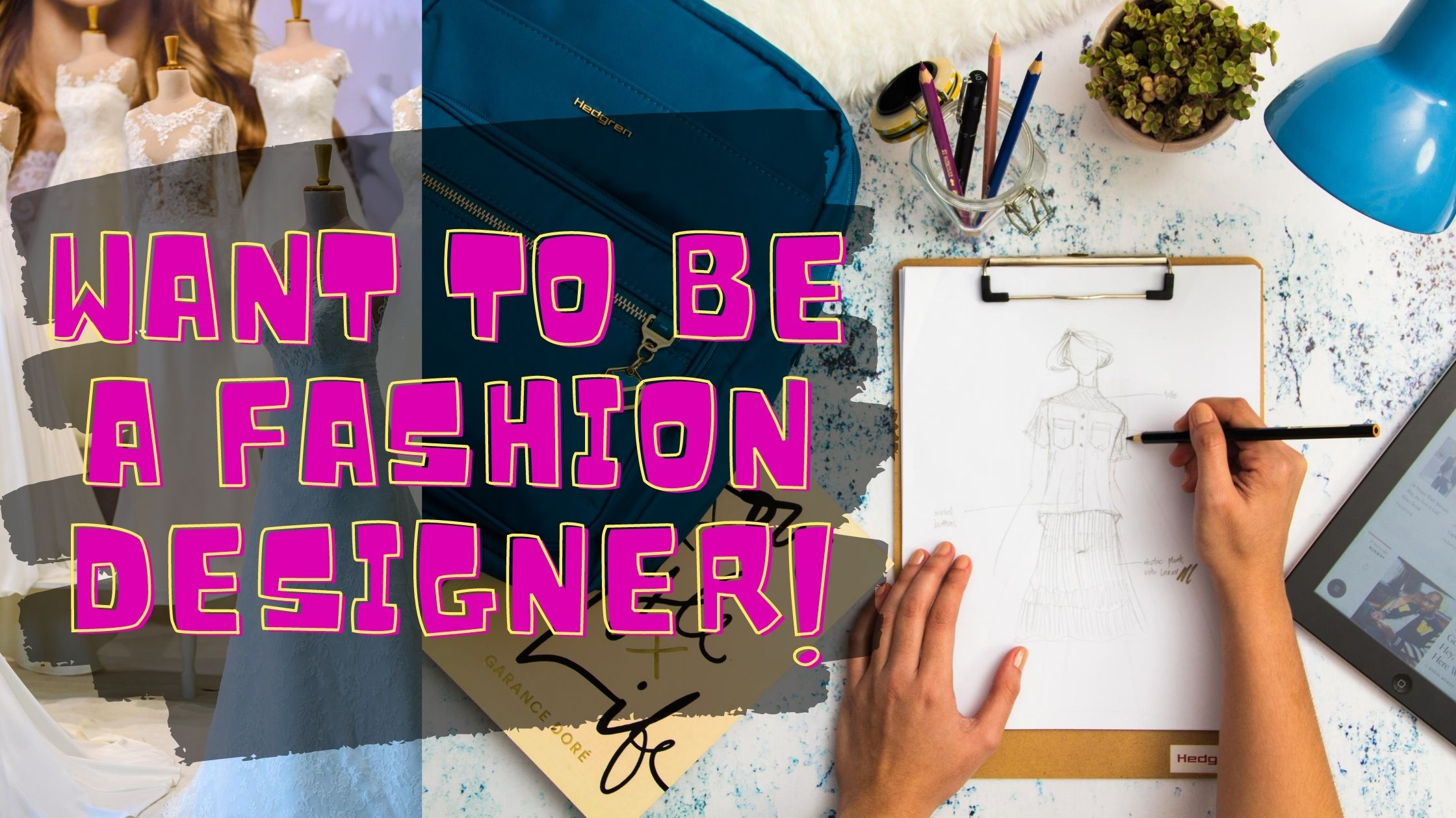 Want To Be A Fashion Designer The Untold Truth
