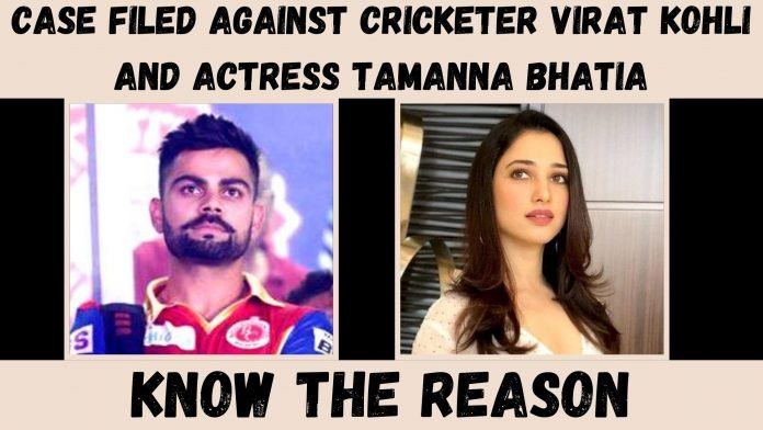 Case filed against Cricketer Virat Kohli and Actress Tamanna Bhatia