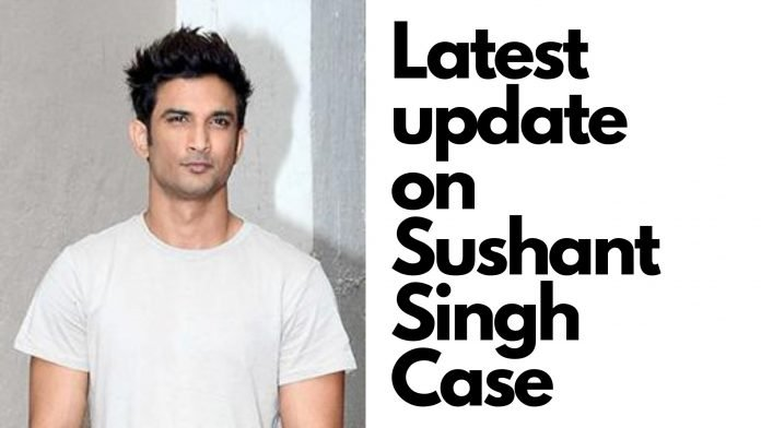 Latest update on Sushant Singh Case