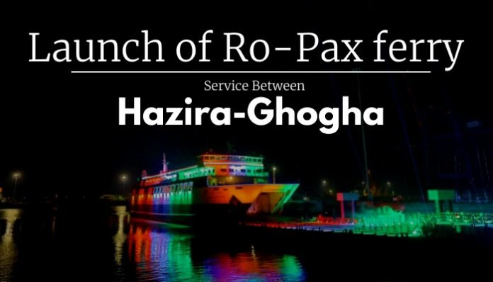 Launch of Ro-Pax ferry service between Hazira-Ghogha