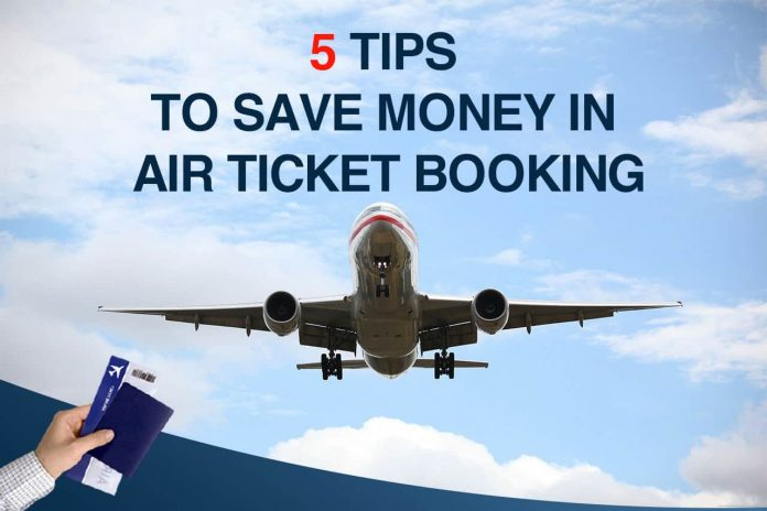 5 Tips to Save Money in Air Ticket Booking