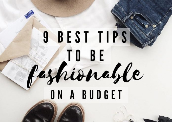 Tips to be Fashionable on a Budget